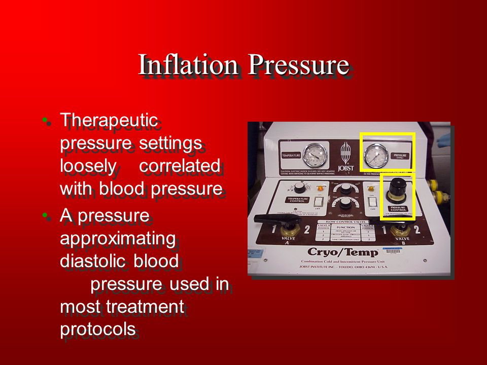 Inflation Pressure Therapeutic pressure settings loosely correlated with blood pressure A pressure approximating diastolic blood pressure used in most