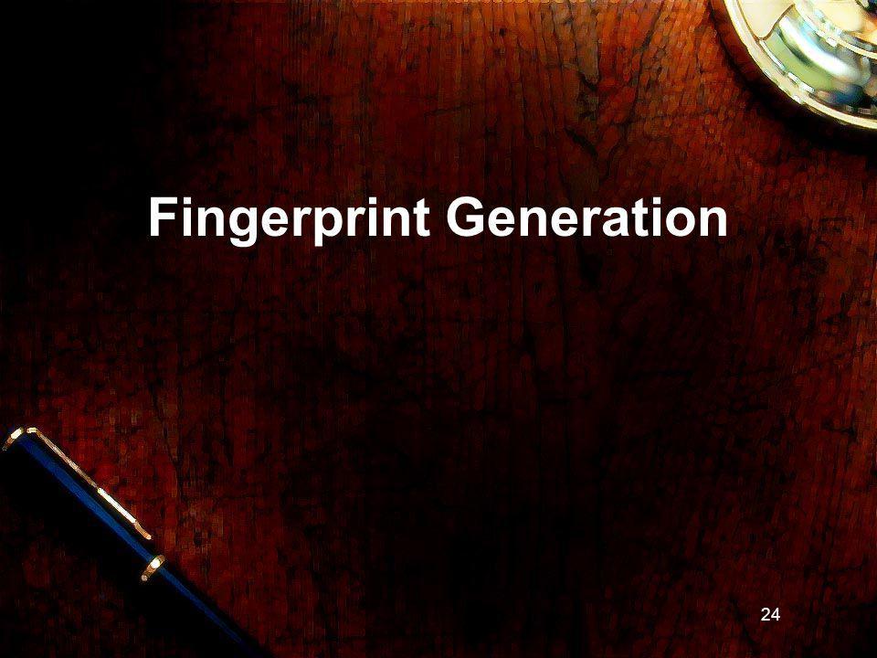 24 Fingerprint Generation