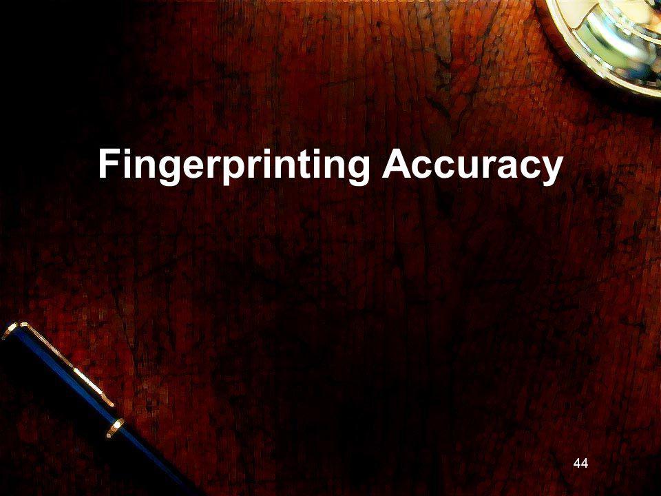 44 Fingerprinting Accuracy