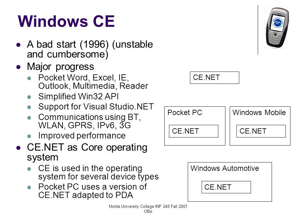 Molde University College INF 245 Fall 2007 OBø Windows CE development CE.NET2004ARM, MIPS2G-3G 5.0SH, x86VoIP