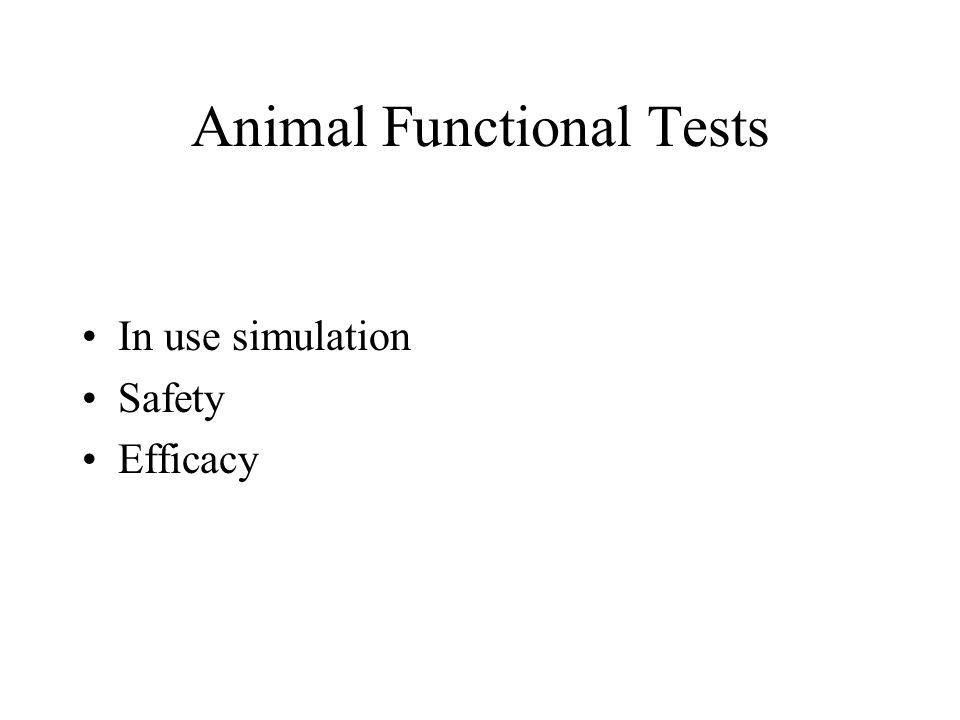 Animal Functional Tests In use simulation Safety Efficacy