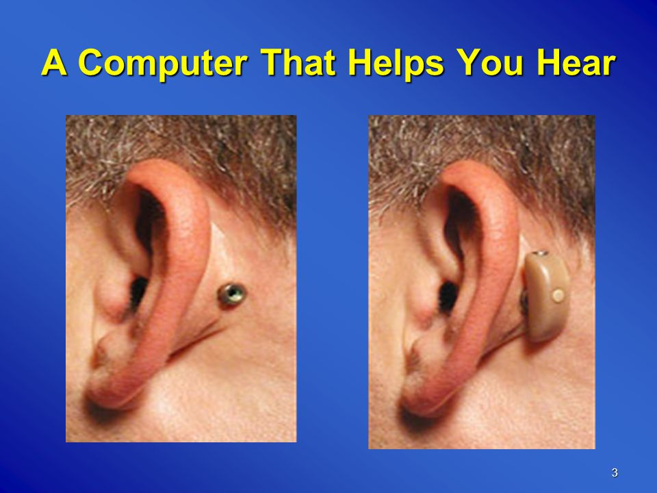 3 A Computer That Helps You Hear