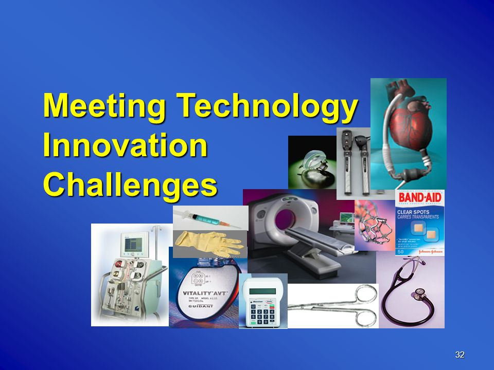 32 Meeting Technology Innovation Challenges
