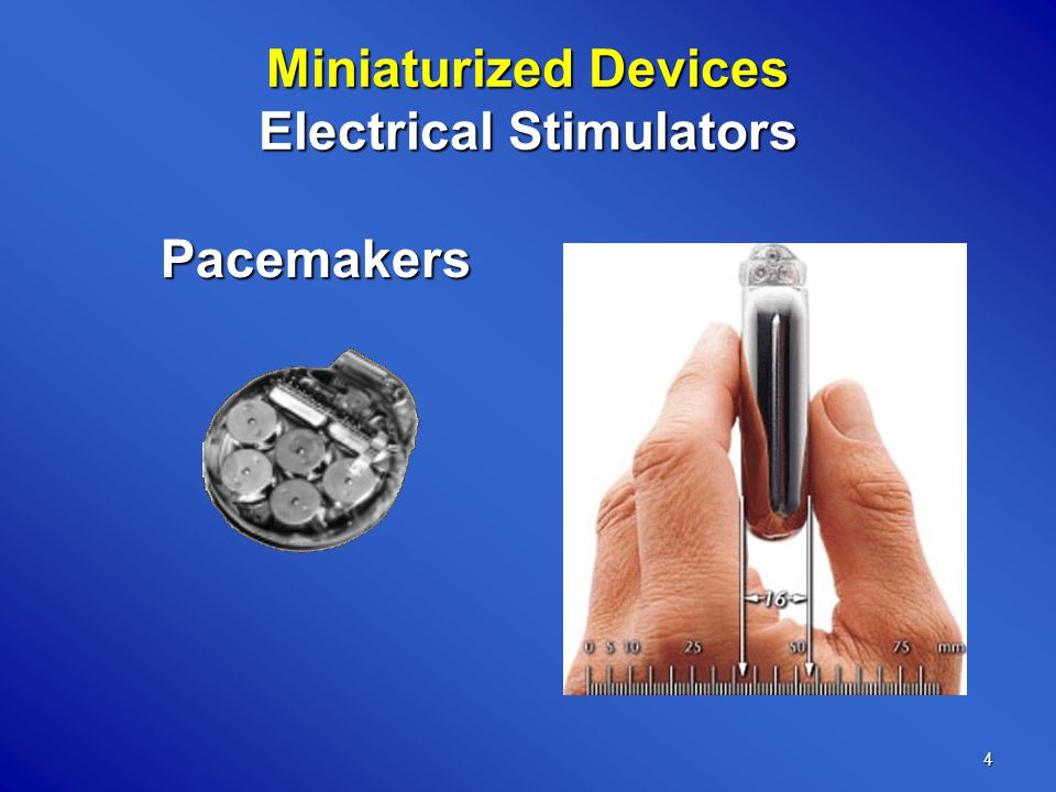 4 Miniaturized Devices Electrical Stimulators Pacemakers