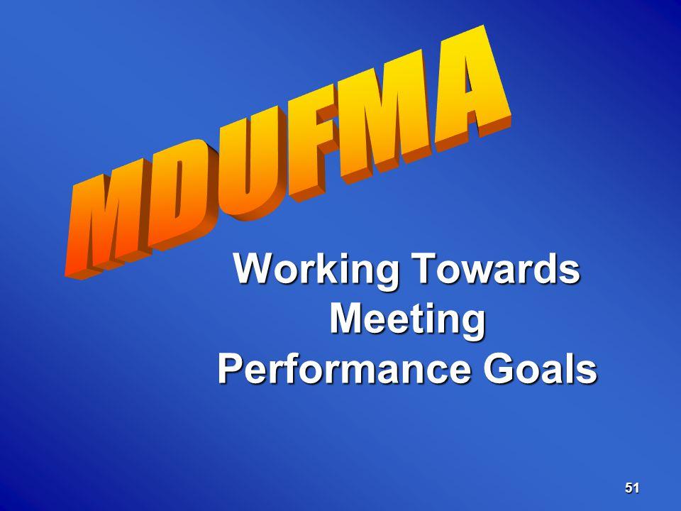 51 Working Towards Meeting Performance Goals