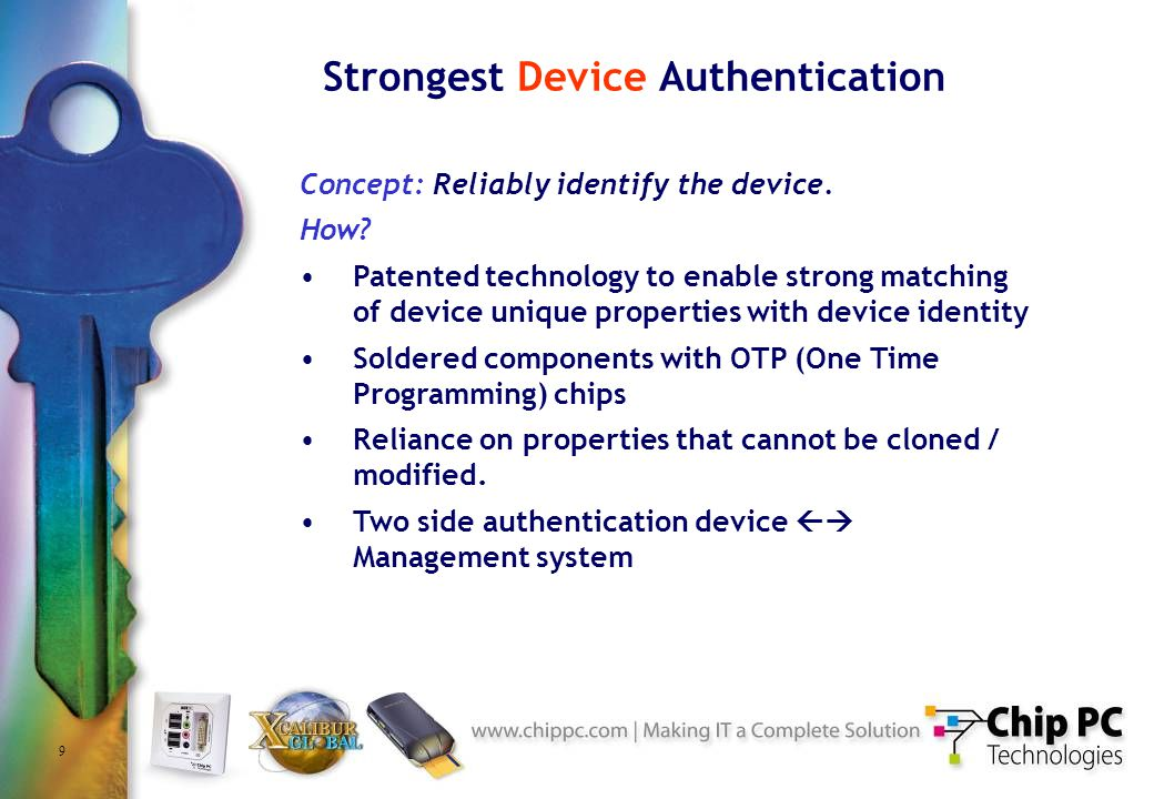 9 Strongest Device Authentication Concept: Reliably identify the device.