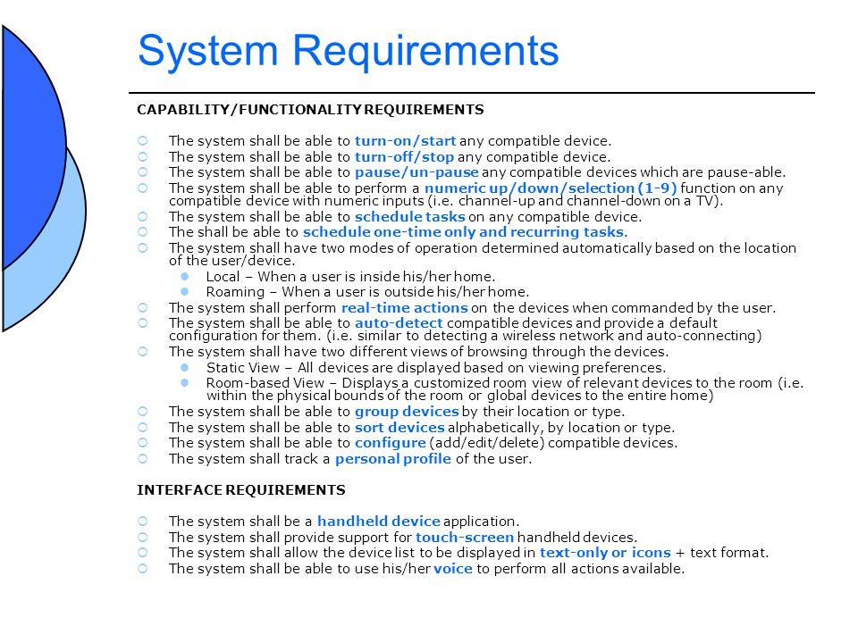 System Requirements CAPABILITY/FUNCTIONALITY REQUIREMENTS The system shall be able to turn-on/start any compatible device.