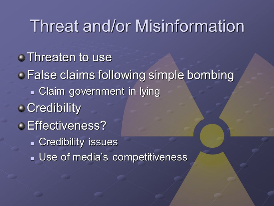 Threat and/or Misinformation Threaten to use False claims following simple bombing Claim government in lying Claim government in lyingCredibilityEffectiveness.