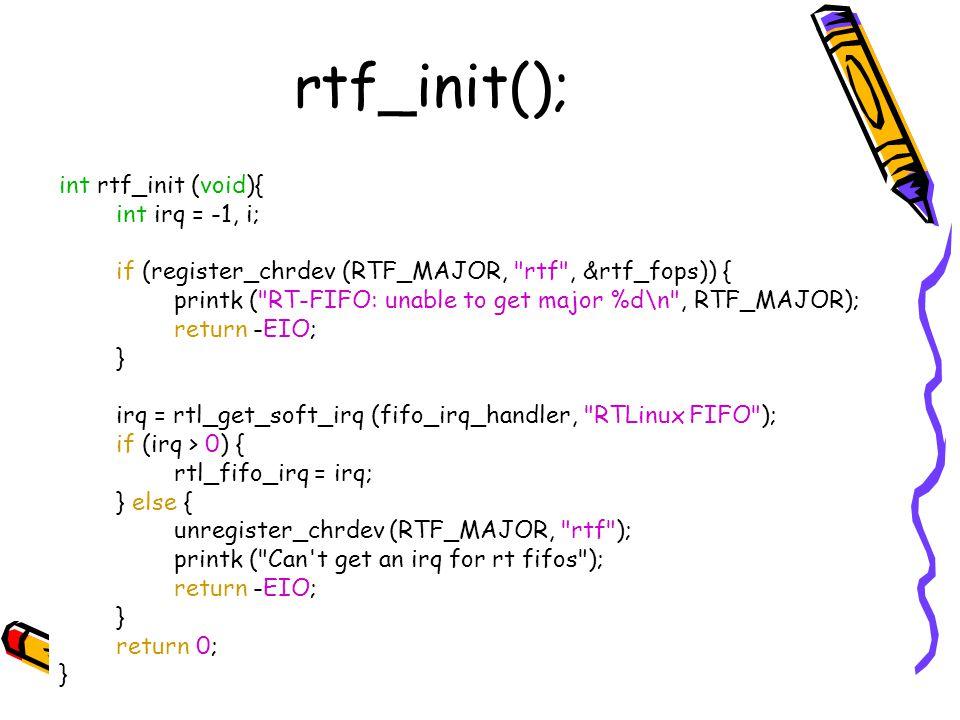 rtf_init(); int rtf_init (void){ int irq = -1, i; if (register_chrdev (RTF_MAJOR,