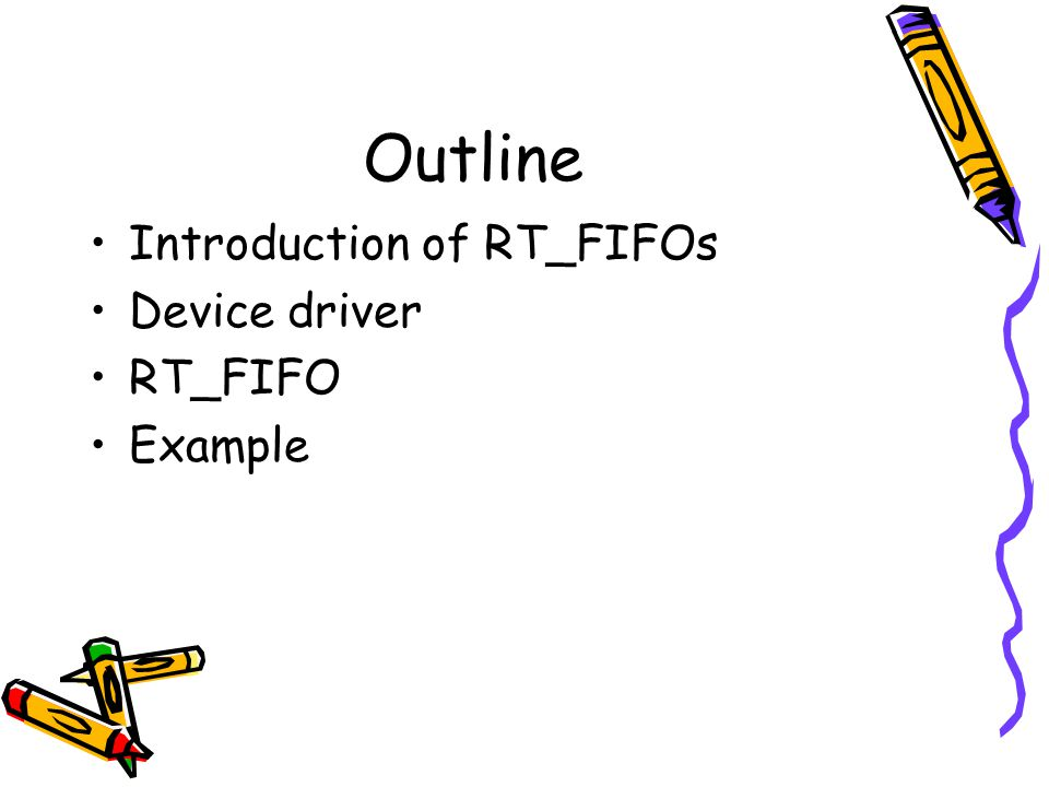 Outline Introduction of RT_FIFOs Device driver RT_FIFO Example