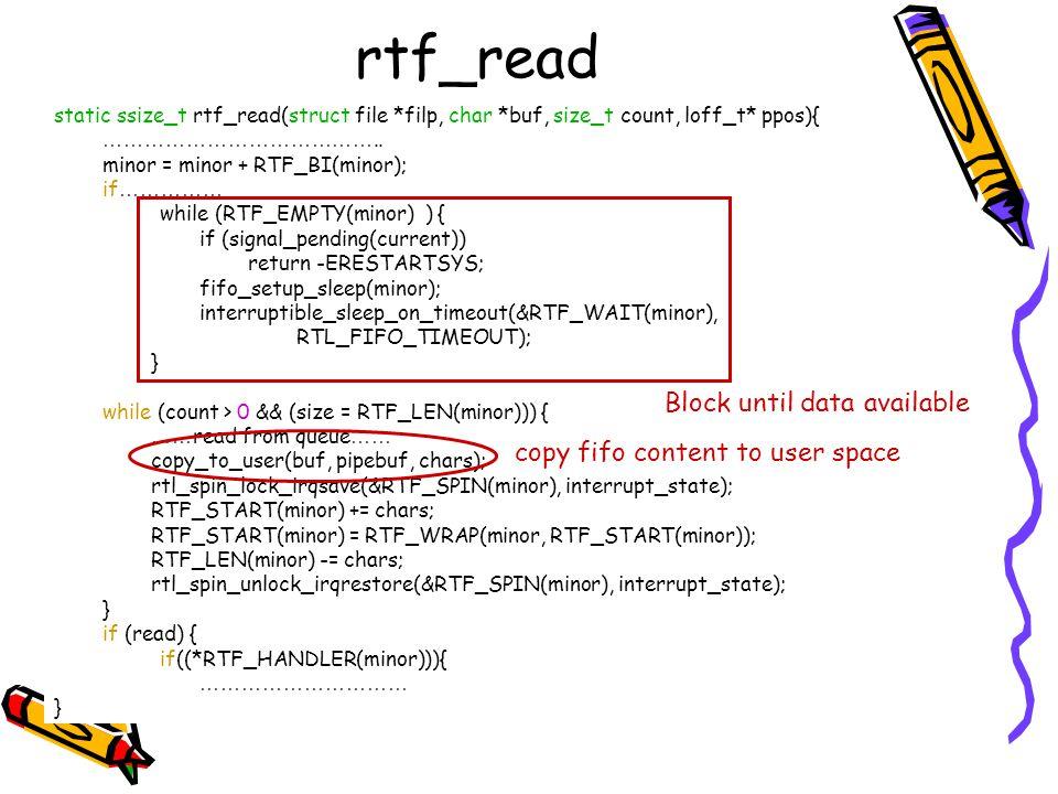 rtf_read static ssize_t rtf_read(struct file *filp, char *buf, size_t count, loff_t* ppos){ ………………………………….. minor = minor + RTF_BI(minor); if …………… wh
