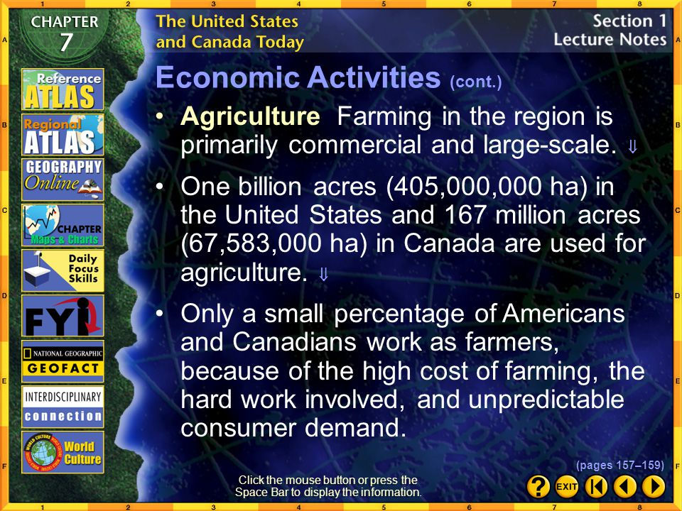 Section 1-6 Economic Activities Both the United States and Canada have free market economies, in which people can own, operate, and profit from their