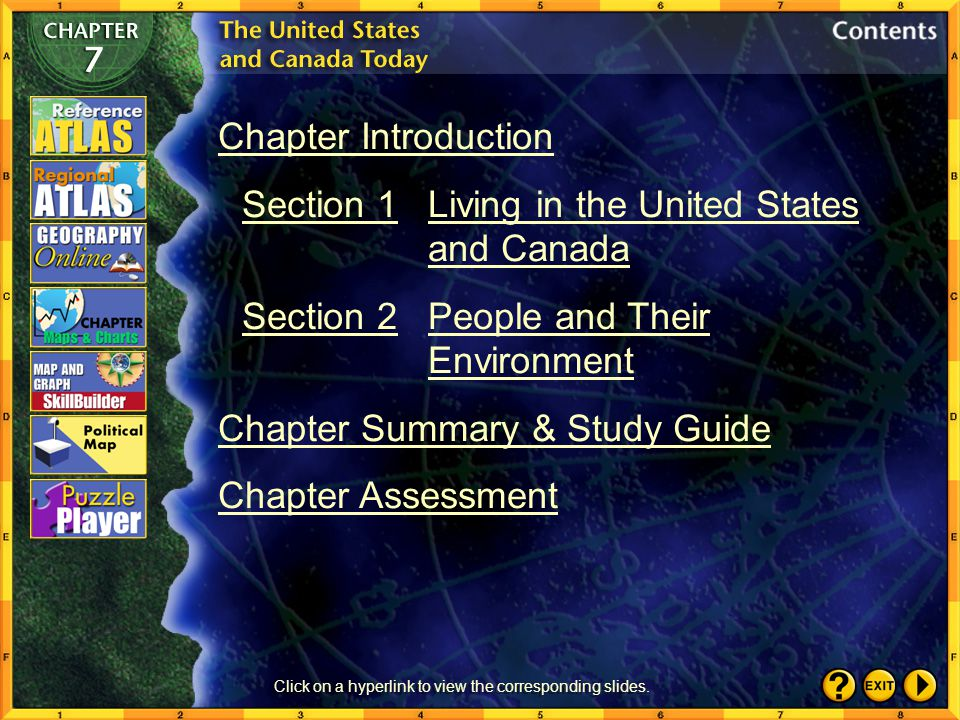 Chapter Introduction Section 1Living in the United States and Canada Section 2People and Their Environment Chapter Summary & Study Guide Chapter Assessment Click on a hyperlink to view the corresponding slides.