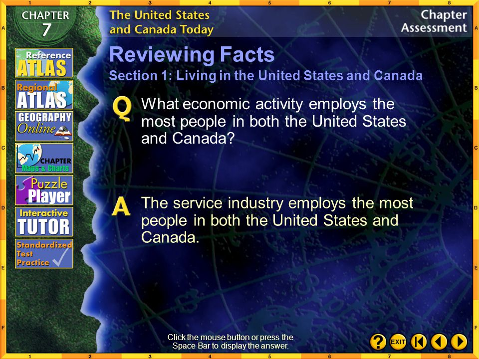 Chapter Assessment 3 Click the mouse button or press the Space Bar to display the answer. What type of economic system do the United States and Canada