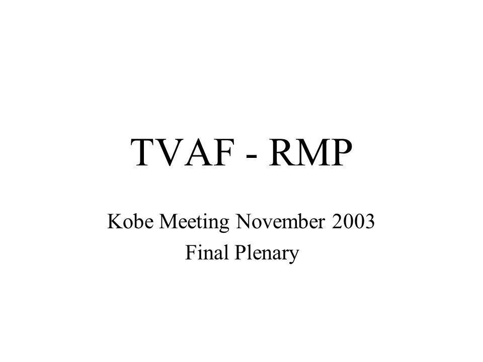 TVAF - RMP Kobe Meeting November 2003 Final Plenary