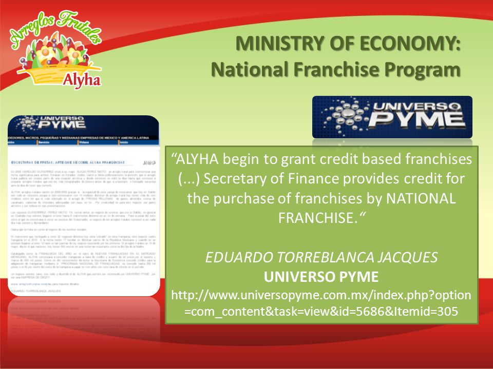 ALYHA begin to grant credit based franchises (...) Secretary of Finance provides credit for the purchase of franchises by NATIONAL FRANCHISE.