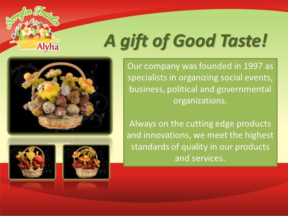 A gift of Good Taste.
