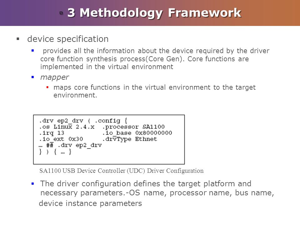 3 Methodology Framework device specification provides all the information about the device required by the driver core function synthesis process(Core Gen).