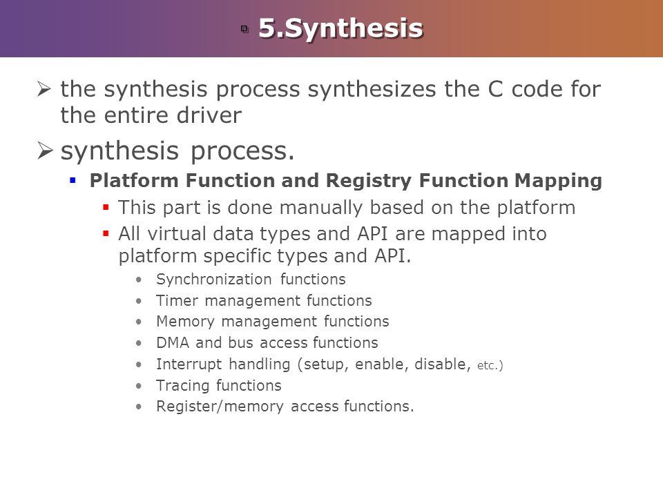 5.Synthesis the synthesis process synthesizes the C code for the entire driver synthesis process.