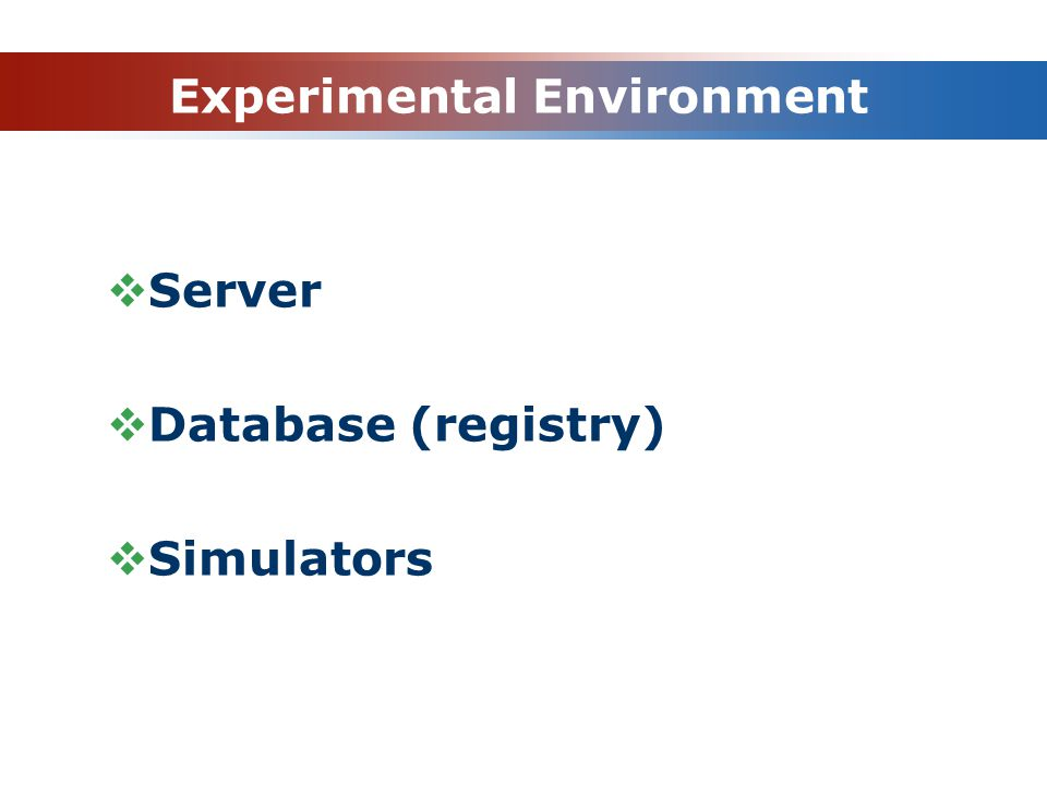 Experimental Environment Server Database (registry) Simulators