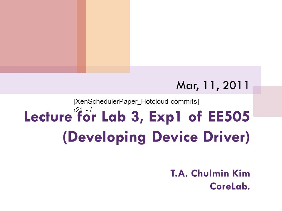 Lecture for Lab 3, Exp1 of EE505 (Developing Device Driver) T.A.