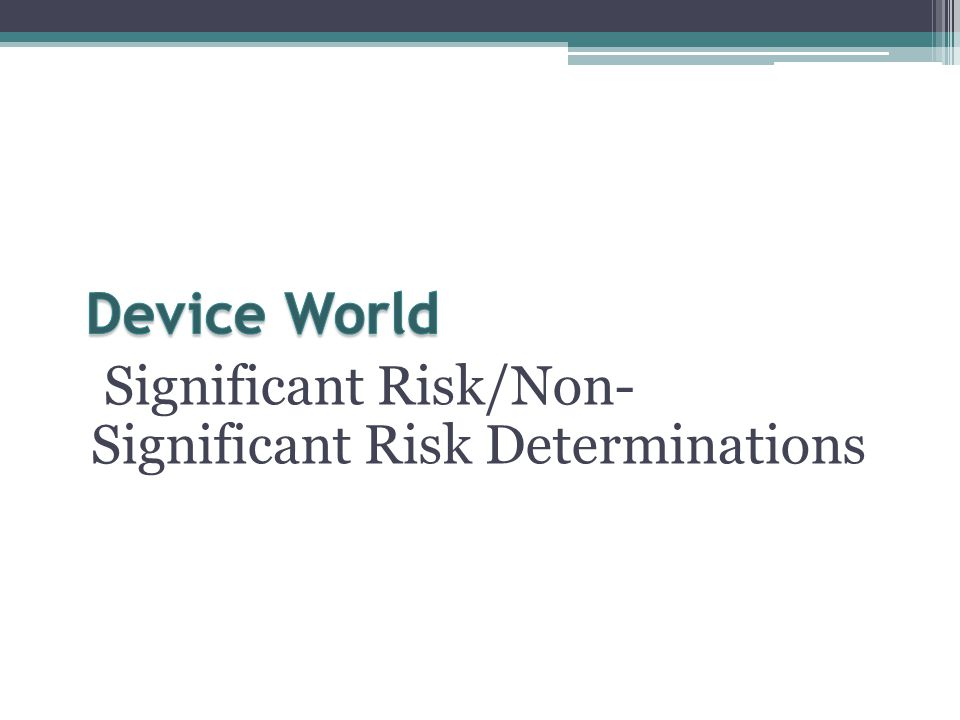Significant Risk/Non- Significant Risk Determinations