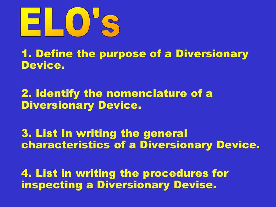 1.Define the purpose of a Diversionary Device. 2.