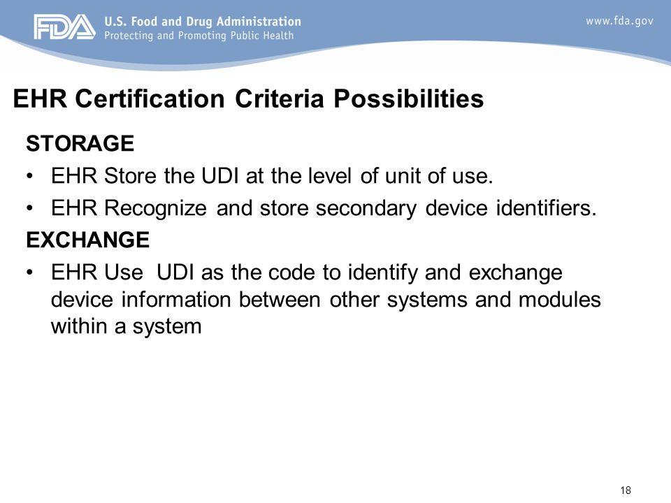 EHR Certification Criteria Possibilities Access to Patient-Device Information Make DI, PIs, and select device identification attributes accessible to the EHR for reporting purposes (e.g.