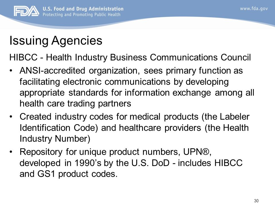 Issuing Agencies ICCBBA - International Council for Commonality in Blood Banking Automation Standard – ISBT 128 Global standard for the terminology, identification, labeling, and information transfer of human blood, cell, tissue, and organ products across 60 countries widely endorsed.