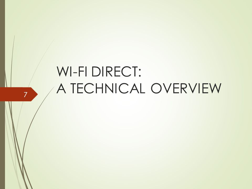GROUP FORMATION Standard - Discover each other Wi-Fi Direct devices usually start by performing a traditional Wi-Fi scan (active or passive).