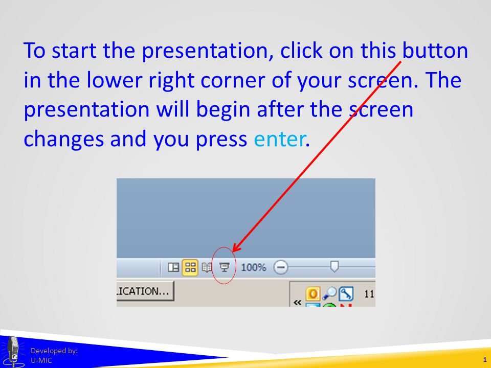 1 Developed by: U-MIC To start the presentation, click on this button in the lower right corner of your screen.
