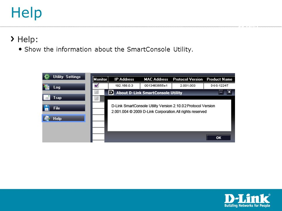Help Help: Show the information about the SmartConsole Utility. Smart Console Settings >> Help