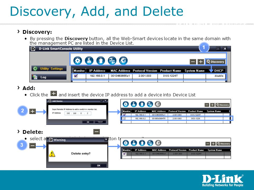 Discovery, Add, and Delete Discovery: By pressing the Discovery button, all the Web-Smart devices locate in the same domain with the management PC are listed in the Device List.
