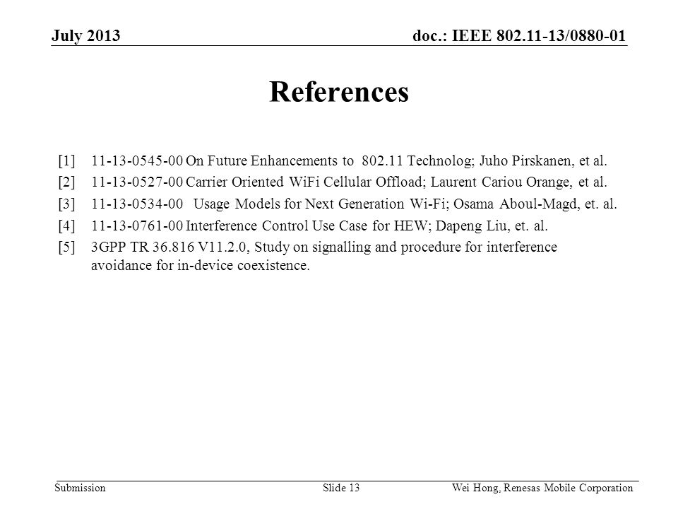 doc.: IEEE 802.11-13/0880-01 Submission [1]11-13-0545-00 On Future Enhancements to 802.11 Technolog; Juho Pirskanen, et al.