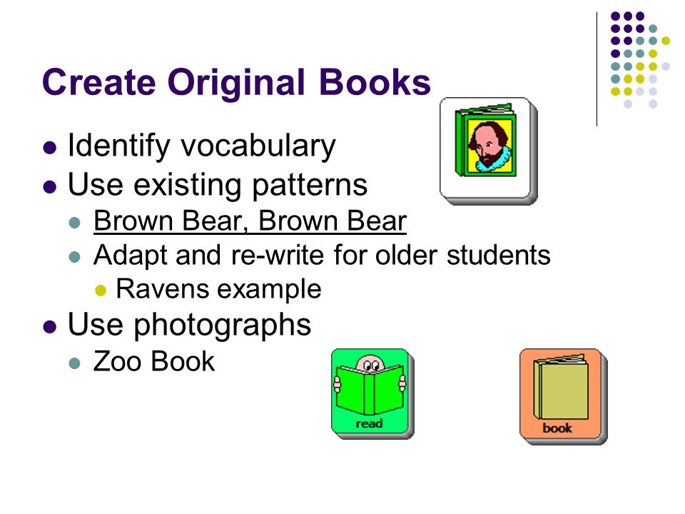 Find age appropriate materials of interest:
