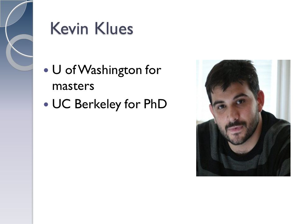 Kevin Klues U of Washington for masters UC Berkeley for PhD