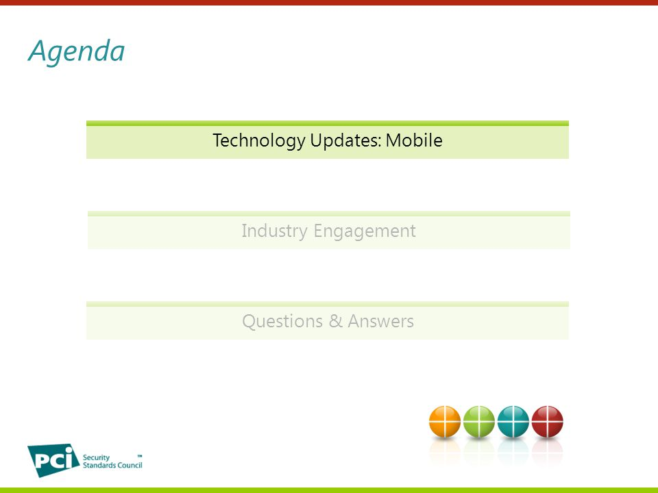 Technology Updates: Mobile Questions & Answers Agenda Industry Engagement