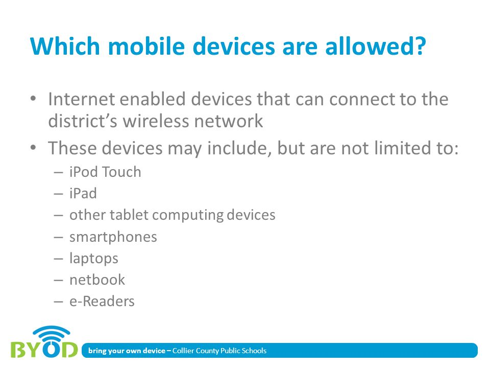 bring your own device – Collier County Public Schools Which mobile devices are allowed.