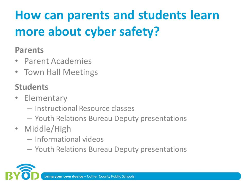 bring your own device – Collier County Public Schools How can parents and students learn more about cyber safety? Parents Parent Academies Town Hall M