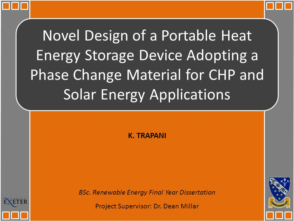 Novel Design of a Portable Heat Energy Storage Device Adopting a Phase Change Material for CHP and Solar Energy Applications K.