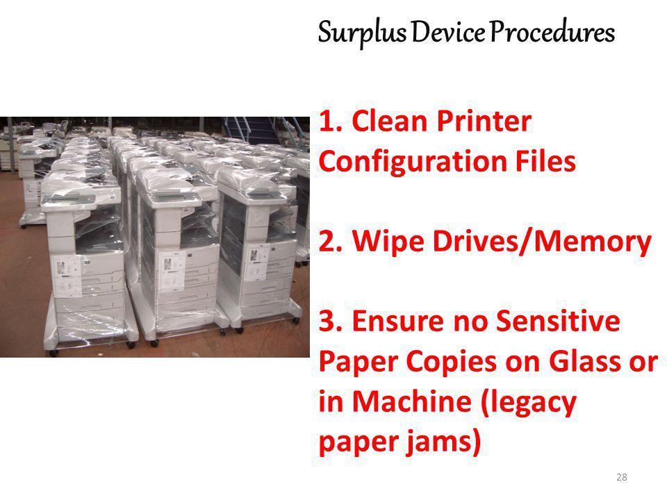 Surplus Device Procedures 1. Clean Printer Configuration Files 2.