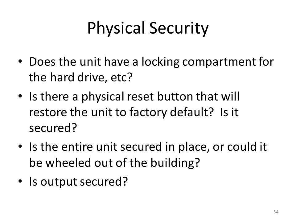 Physical Security Does the unit have a locking compartment for the hard drive, etc.
