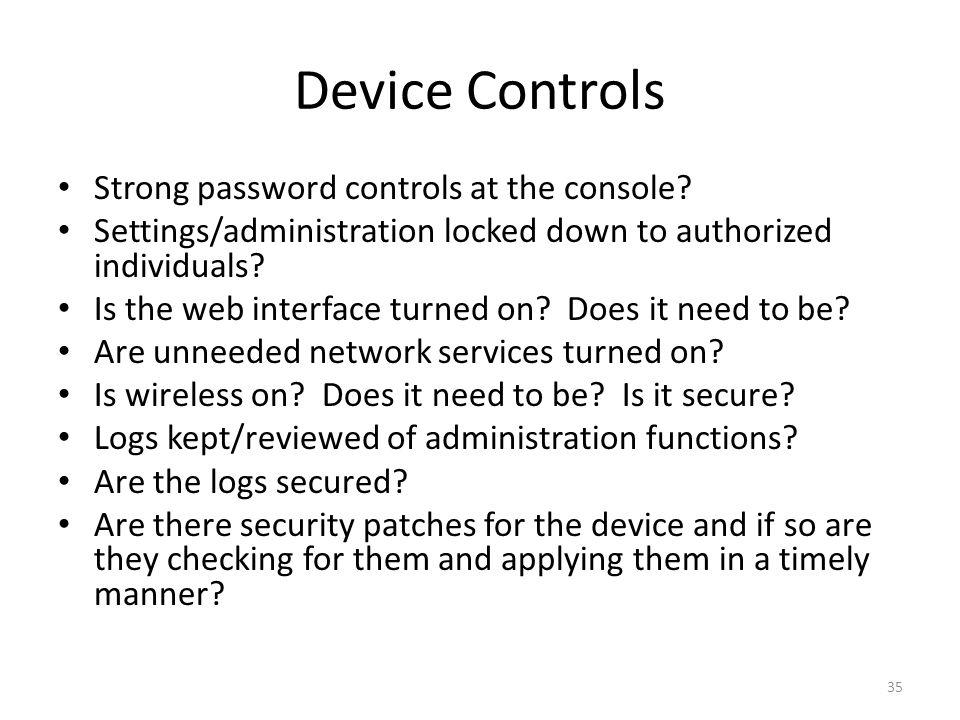 Device Controls Strong password controls at the console.