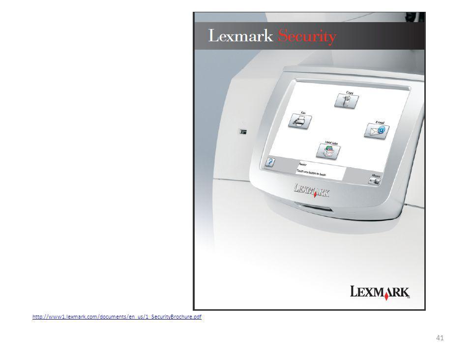 http://www1.lexmark.com/documents/en_us/1_SecurityBrochure.pdf 41