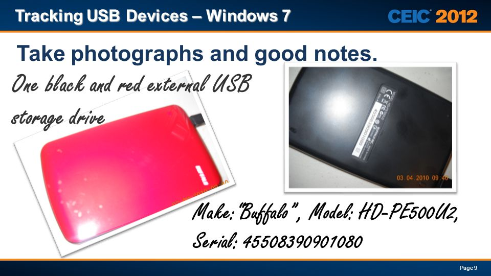 One black and red external USB storage drive Tracking USB Devices – Windows 7 Page 9 Take photographs and good notes. Make:Buffalo, Model: HD-PE500U2,