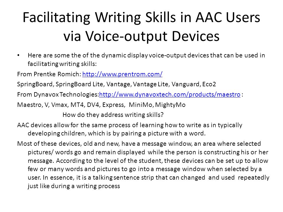 Facilitating Writing Skills via Computer Software (PixWriter) PixWriter (by Slater Software) is an older application; Allows non-spellers to construct sentences/write stories by choosing pictures and few sight words from a pre-populated by a therapist/teacher word bank on the bottom of the screen; As a picture is selected, it appears in the writing area and its label is spoken.