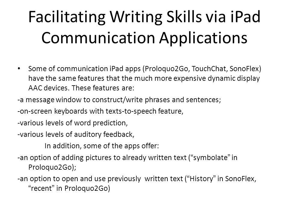 Facilitating Writing Skills via iPad Communication Apps (Proloquo2Go recent option