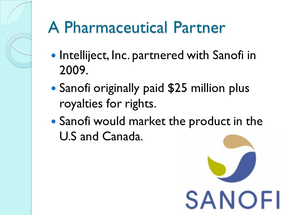 A Pharmaceutical Partner Intelliject, Inc. partnered with Sanofi in
