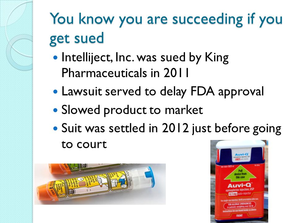 You know you are succeeding if you get sued Intelliject, Inc.