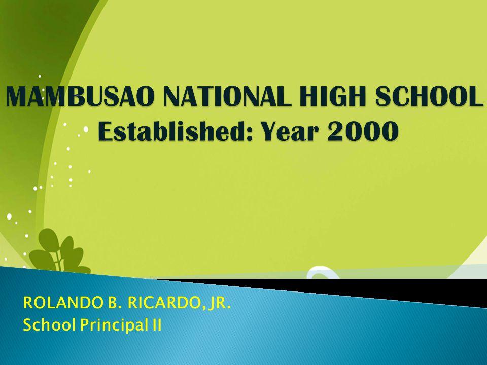 ROLANDO B. RICARDO, JR. School Principal II